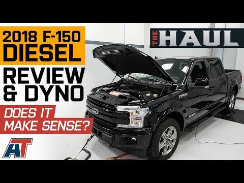 2018 Powerstroke Diesel Ford F150 Official Review, Dyno, And Walkaround  - The Haul