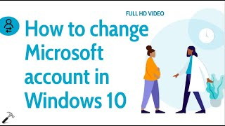 How To Change Microsoft Account In Windows 10