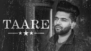 Taare (Video Song) – Guru Randhawa
