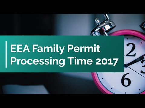 EEA Family Permit Processing Time 2017
