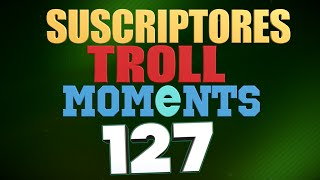 SEMANA 127 | SUSCRIPTORES TROLL MOMENTS (League of Legends) STM 127