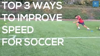 Top 3 Ways To Improve Speed For Soccer/Football