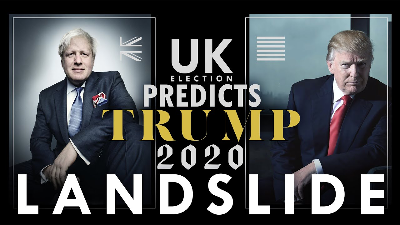 Trump's 2020 LANDSLIDE Predicted by UK Election