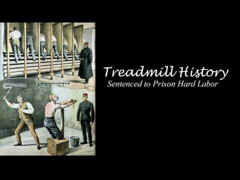 Treadmill History - Sentenced to Hard Labor in Prison
