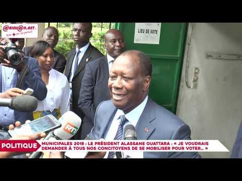 """Municipales 2018  Le président Alassane Ouattara: """"Je voudrai demander à tous ..."""""""