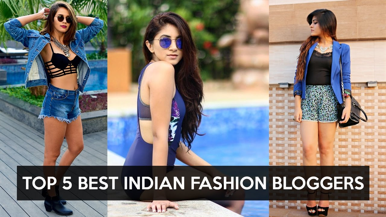 Top 5 Best Indian Fashion Bloggers 2017 Youtube