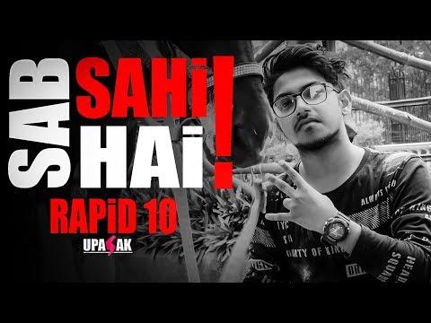RAPID 10 - SAB SAHI HAI (UPASAK Official Music Video)
