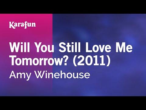 Karaoke Will You Still Love Me Tomorrow? (2011) - Amy Winehouse *