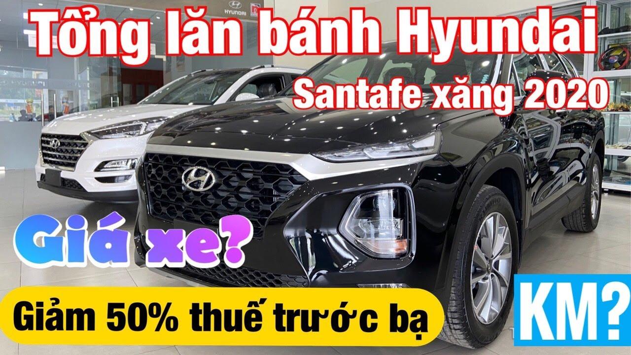 Tổng lăn bánh Hyundai Santafe Xăng 2020 Giá xe giảm 50% thuế