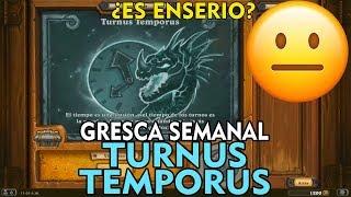 😎 TURNUS TEMPORUS gresca Hearthstone