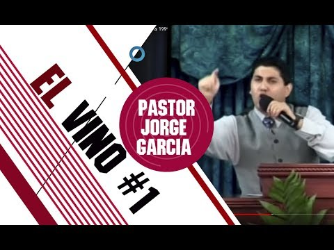 EL VINO 1   Pastor Jorge Garcia