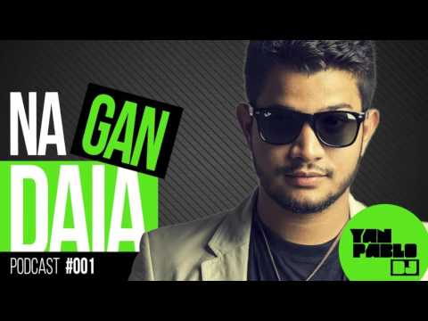 Yan Pablo na Gandaia - Podcast 001