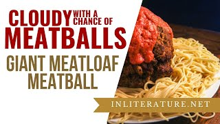 Giant Meatloaf Meatball recipe from Cloudy with a Chance of Meatballs    Food in Literature