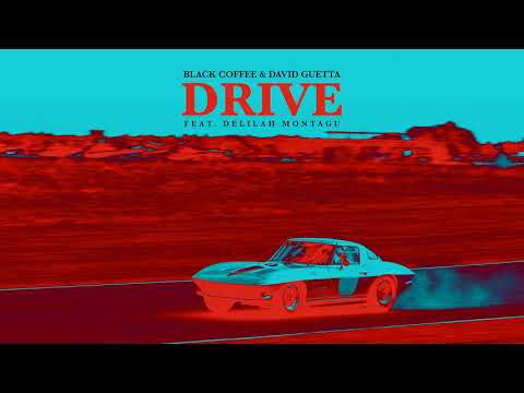 Black Coffee & David Guetta - Drive feat. Delilah Montagu [U