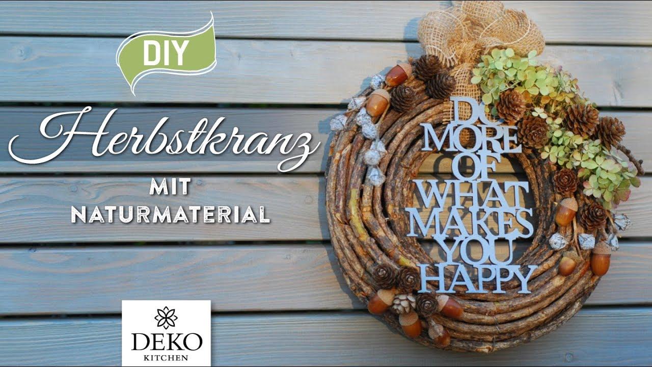 Diy h bsche herbstdeko mit t rkranz aus naturmaterial how to deko kitchen p youtube - Deko kitchen herbstdeko ...