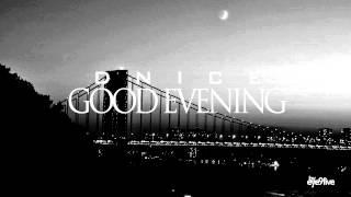 DNiCE - Good Evening (Audio)