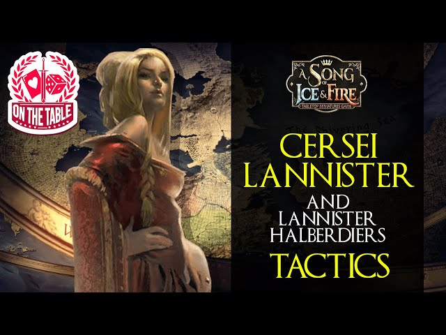Cersei Lannister and Lannister Halberdiers Tactics for A Song of Ice and Fire the Miniatures Game