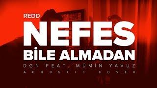 Redd | Nefes Bile Almadan | DGN Feat. Mümin Yavuz | Acoustic Cover