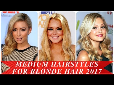 Medium hairstyles for blonde hair 2017