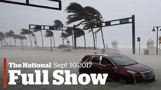 The National for Sunday, September 10, 2017