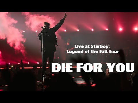 The Weeknd - Die For You - [Live at The Starboy: Legend of the Fall Tour]