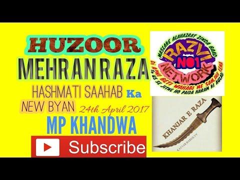 HUZOOR MEHRAN RAZA HASHMATI SAAHAB KA NEW BYAN 24TH APRIL 2017 MP KHANDWA