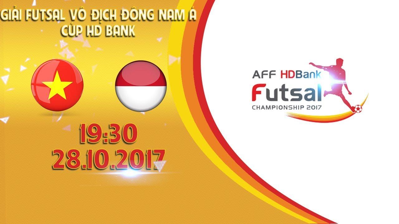 Xem lại: Futsal Việt Nam vs Futsal Indonesia