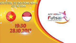 FULL | Việt Nam vs Indonesia | Vòng bảng giải Futsal vô địch Đông Nam Á cúp HDBank 2017