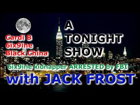A TONIGHT SHOW with JACK FROST : Cardi B, Kanye West, 6ix9ine