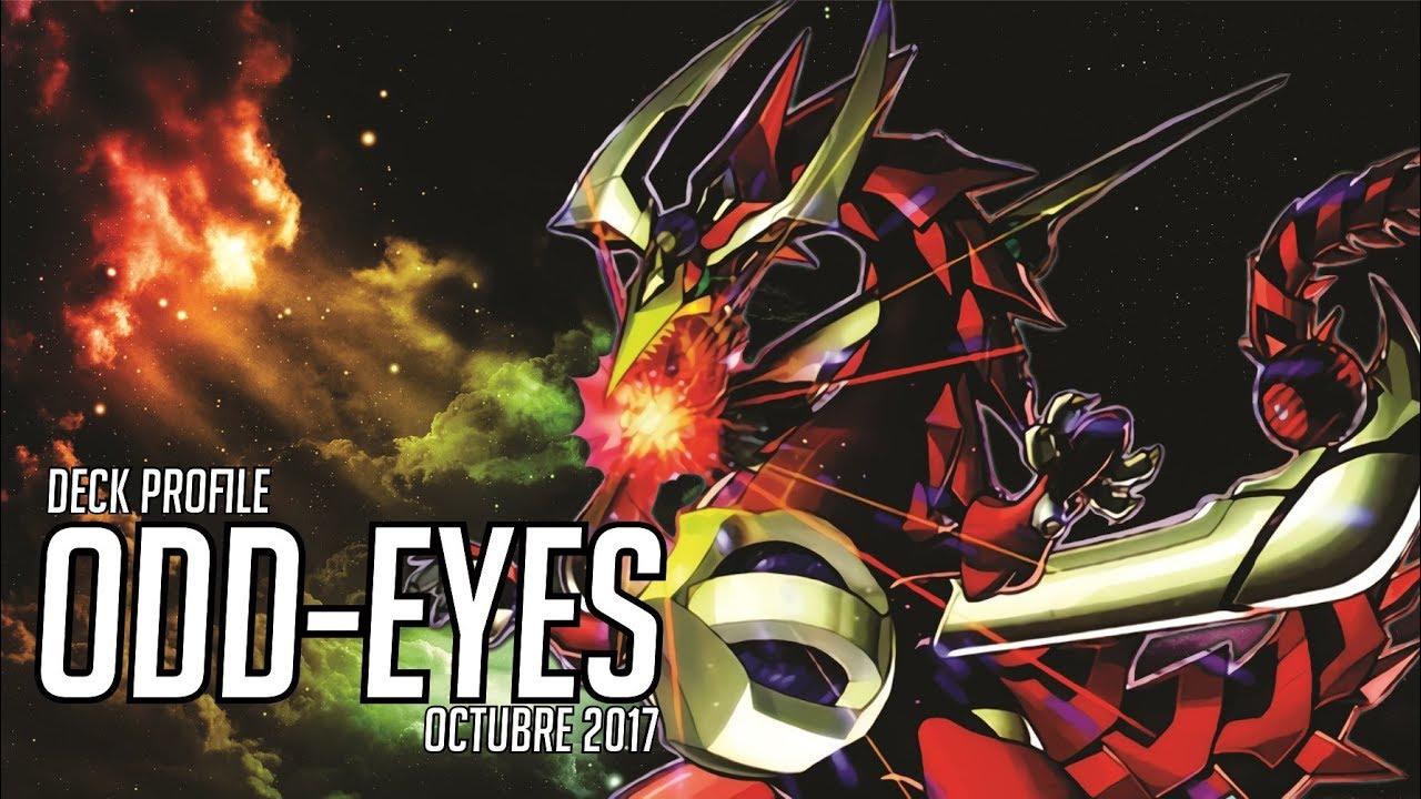 お前はもう死んでいる... NANI?! Deck Profile Odd-Eyes! (Octubre 2017)