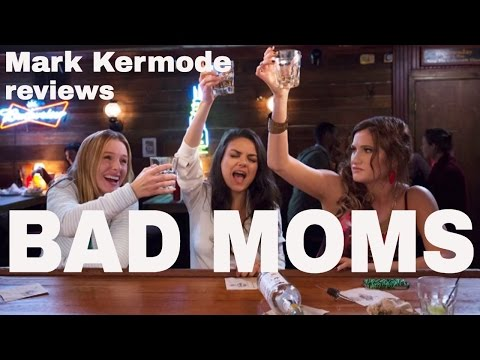 Bad Moms reviewed by Mark Kermode