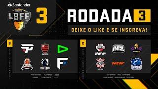 LBFF - Rodada 3 - Grupos B e C | Free Fire