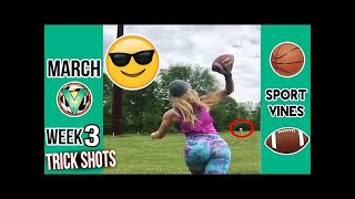 Best Sports Vines 2017 of MARCH - Week 3 | Trick shots Edition #LOWIFUNNY