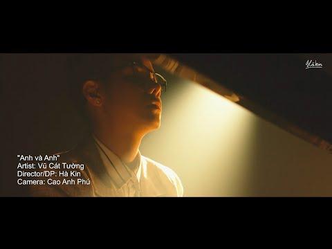 Anh và Anh 4k | Vũ Cát Tường | Art video by Hà Kin