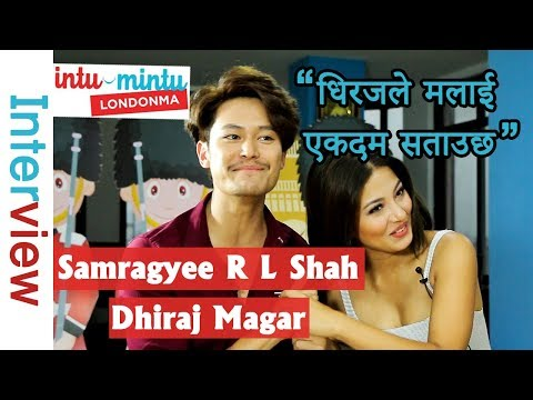 New Nepali Movie Intu Mintu London Ma ft. Samragyee Rajya Laxmi Shah and Dhiraj Magar | Interview