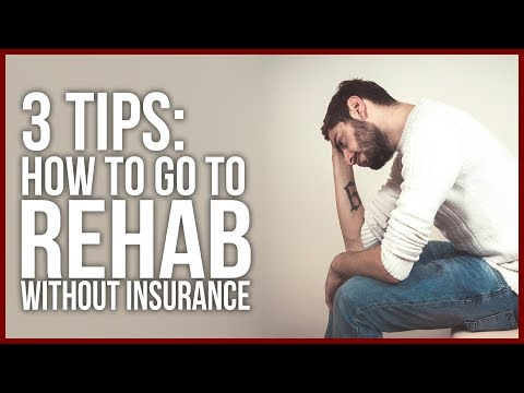 3 Tips About How to Go to Rehab Without Insurance - Drug and Alcohol Addiction Help