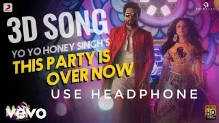 This Party Is Over Now   3D mp3 Song   Mitron   Yo Yo Honey Singh