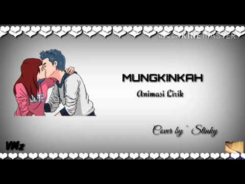 Mungkinkah - Stinky Full Versi (Animasi & Lirik)
