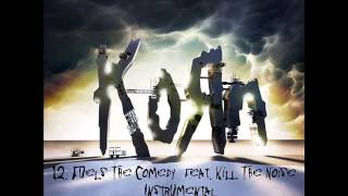 12. KoRn - Fuels The Comedy (feat. Kill The Noise) (Instrumental)