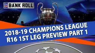Champions League Round 16 1st Leg Match Predictions | Tuesday 19th Jan.