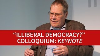 """Illiberal democracy?"" Colloquium: Keynote by Claus Offe"