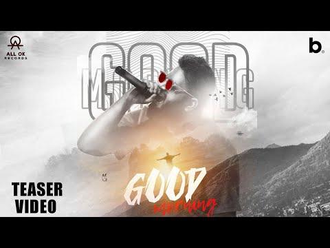 ALL OK | Good Morning (Teaser Video) | New Kannada Song 2020