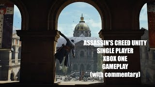 Assassin's Creed Unity Single Player Xbox One Gameplay in 1080p with commentary