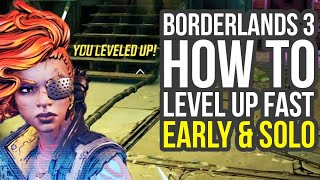 Borderlands 3 How To Level Up Fast - BEST TACTIC For Solo & Early In The Game (Borderlands 3 XP Farm