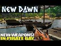 NEW WEAPONS IN PIRATE BAY | New Dawn | Let's Play Gameplay | S01E03
