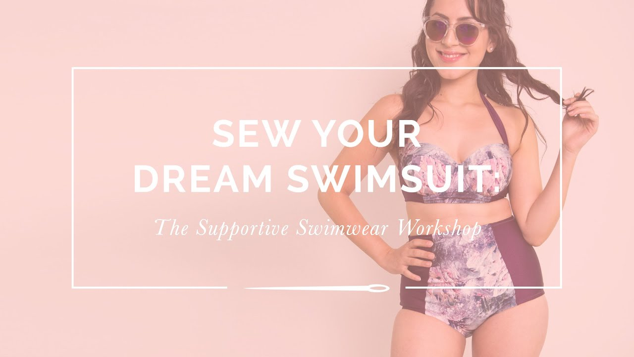 302f67d1e53 Sewing Your Dream Swimsuit: the Supportive Swimwear Workshop - YouTube