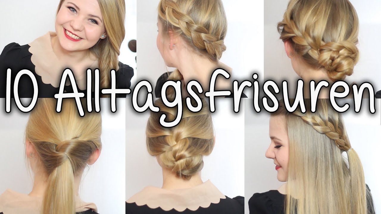 10 Alltagsfrisuren In 5 10 Minuten Schule Uni Job Youtube