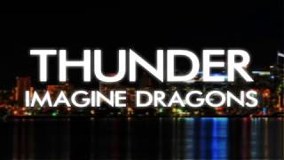 Thunder - Imagine Dragons (Lyrics)
