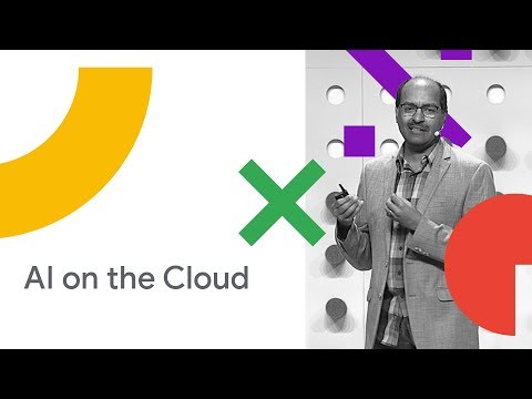 Leverage AI on the Cloud to Transform Your Business (Cloud Next '18)