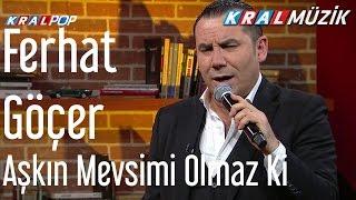 Ferhat Göçer Aşkın Mevsimi Olmaz Ki Mehmet 39 in Gezgeni